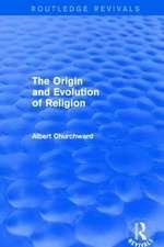 The Origin and Evolution of Religion (Routledge Revivals)