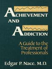 Achievement and Addiction