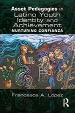 Asset Based Pedagogies for Latino Youth