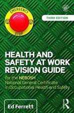 Health and Safety at Work Revision Guide: for the NEBOSH National General Certificate in Occupational Health and Safety, 3rd Edition