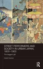 Street Performers and Society in Urban Japan, 1600-1900:  The Beggar's Gift
