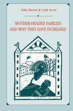 Mother-Headed Families and Why They Have Increased