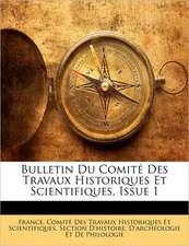 Bulletin Du Comit� Des Travaux Historiques Et Scientifiques, Issue 1