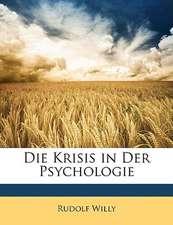 DIE KRISIS IN DER PSYCHOLOGIE