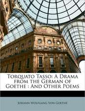 TORQUATO TASSO: A DRAMA FROM THE GERMAN