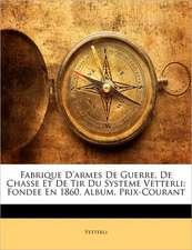 FABRIQUE D'ARMES DE GUERRE, DE CHASSE ET