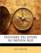 HISTOIRE DU JETON AU MOYEN AGE