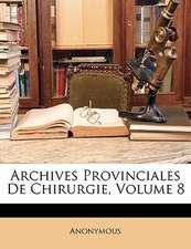 ARCHIVES PROVINCIALES DE CHIRURGIE, VOLU