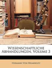 Wissenschaftliche Abhandlungen, Volume 3