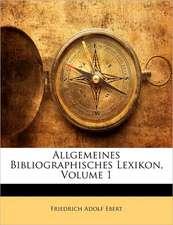 ALLGEMEINES BIBLIOGRAPHISCHES LEXIKON, V