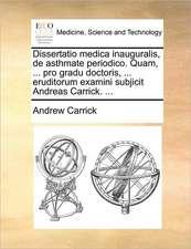 Dissertatio medica inauguralis, de asthmate periodico. Quam, ... pro gradu doctoris, ... eruditorum examini subjicit Andreas Carrick. ...