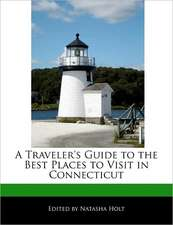 A Traveler's Guide to the Best Places to Visit in Connecticut