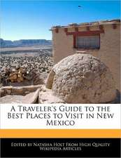A Traveler's Guide to the Best Places to Visit in New Mexico