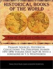 The Philippine Islands 1493-1898; Volume XXIII 1629-30