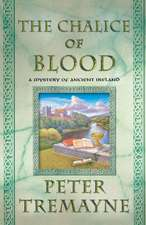 The -Chalice of Blood:  A Mystery of Ancient Ireland