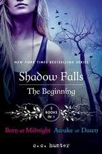 Shadow Falls:  Born at Midnight and Awake at Dawn