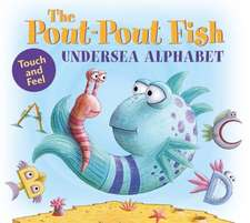The Pout-Pout Fish Undersea Alphabet:  Touch and Feel