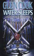 Water Sleeps: A Novel of the Black Company