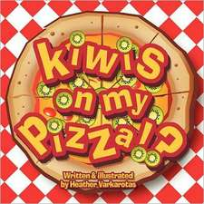Kiwis on My Pizza!?