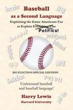 Baseball as a Second Language