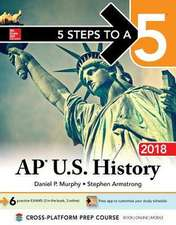 5 Steps to a 5: AP U.S. History 2018, Edition
