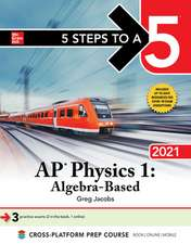 "5 Steps to a 5: AP Physics 1 ""Algebra-Based"" 2021"