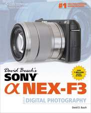 David Busch's Sony Alpha NEX-F3 Guide to Digital Photography