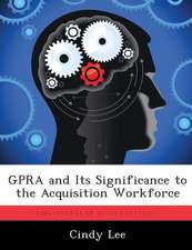 Gpra and Its Significance to the Acquisition Workforce