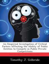 An Empirical Investigation of Critical Factors Affecting the Ability of Public Entities to Compete in Public Private Competitions