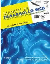Manual de Desarrollo Web Basado En Ejercicios y Supuestos Practicos.