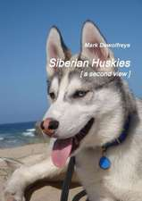 Siberian Huskies [ a Second View ]