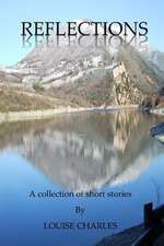 Reflections - A Collection of Short Stories