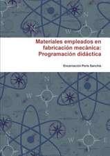 Materiales Empleados En Fabricacion Mecanica:  Programacion Didactica