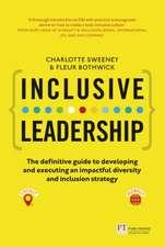 Sweeney, C: Inclusive Leadership: The Definitive Guide to De