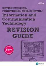 Revise Edexcel Functional Skills ICT Level 1 Revision Guide