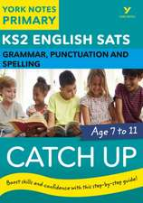 English SATs Catch Up Grammar, Punctuation and Spelling: Yor