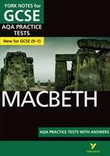 Macbeth AQA Practice Tests: York Notes for GCSE (9-1)