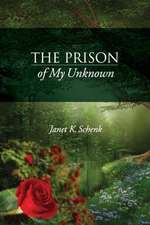 The Prison of My Unknown