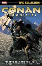Conan Chronicles Epic Collection: Horrors Beneath The Stones
