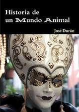 Historia de Un Mundo Animal