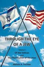 Through the Eye of a Jew - Volume II