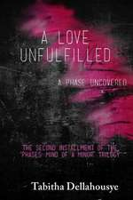 A Love Unfulfilled:  A Phase Uncovered