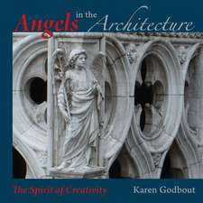 Angels in the Architecture:  The Spirit of Creativity