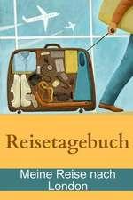 Reisetagebuch - Meine Reise Nach London