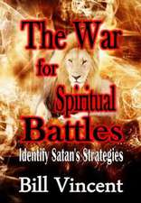 War for Spiritual Battles:  Identify Satan's Strategies