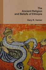 The Ancient Religions and Beliefs of Ethiopia