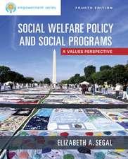Segal, E:  Empowerment Series: Social Welfare Policy and Soc