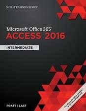 Shelly Cashman Microsoft Office 365 & Access 2016:  Intermediate