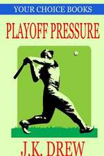 Playoff Pressure (Your Choice Books #3)
