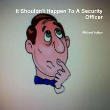 It Shouldn't Happen to a Security Officer